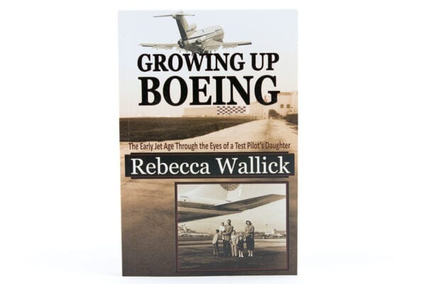 Growing Up Boeing Book by Rebecca Wallick